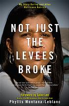 Book Review:  Not Just The Levees Broke by Phyllis Montana-Leblanc