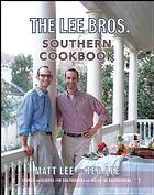 Book Review:  The Lee Bros. Southern Cookbook by Matt and Ted Lee
