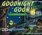 Book Review:  Goodnight Goon, A Petrifying Parody by Michael Rex