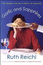 Book Review:  Garlic And Sapphires by Ruth Reichl