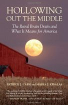 Book Review:  Hollowing Out The Middle by Patrick J Carr and Maria J Kefalas